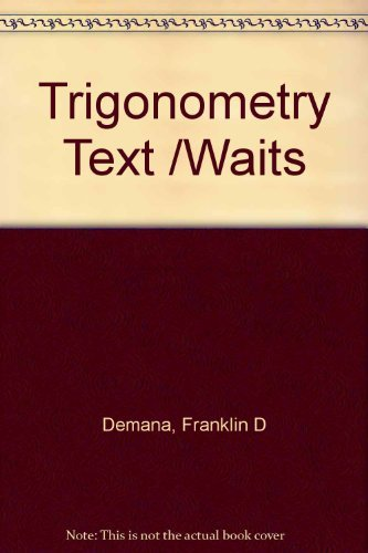 Trigonometry Text/Waits (9780201528121) by Franklin D Demana