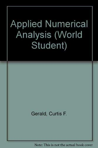 Applied Numerical Analysis (World Student): Curtis F. Gerald