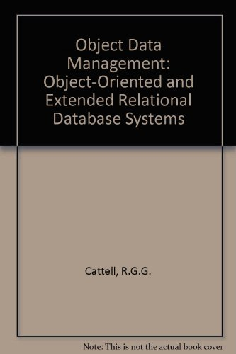 Object Data Management: Object-Oriented and Extended Relational: Cattell, R.G.G.