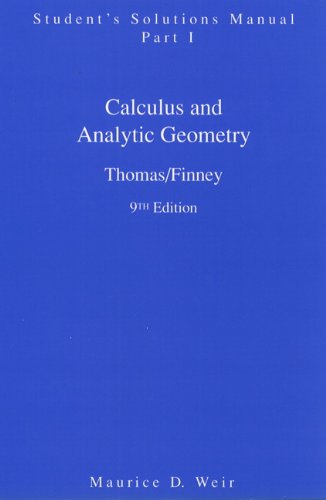 Calculus and Analytic Geometry, 9th Edition: Student's Solutions Manual, Part 1: George B. ...