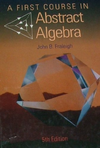9780201534672: A First Course in Abstract Algebra