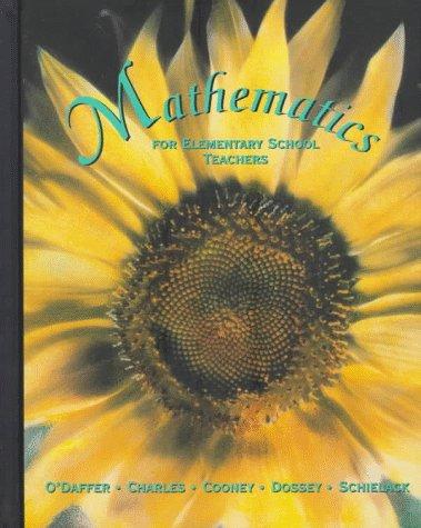 Mathematics for Elementary School Teachers: Phares O'Daffer; Randall
