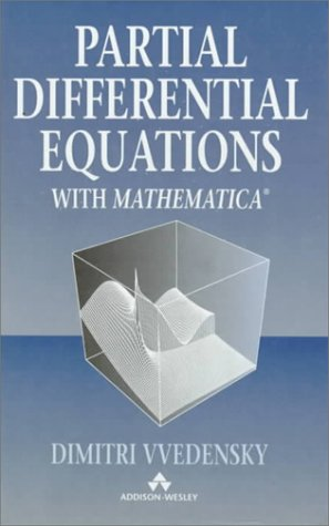 Partial Differential Equations With Mathematica: Vvedensky, Dimitri