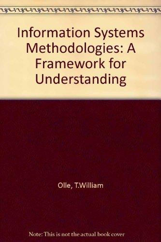 Information Systems Methodologies: A Framework for Understanding: T.WILLIAM OLLE, I.G.