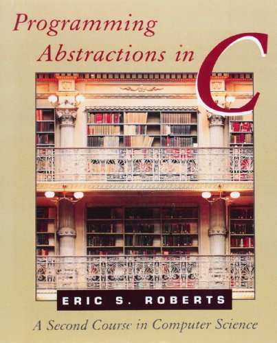 9780201545418: Programming Abstractions in C: A Second Course in Computer Science