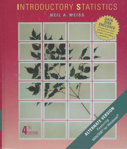 Introductory Statistics: Alternate Version: Neil A. Weiss