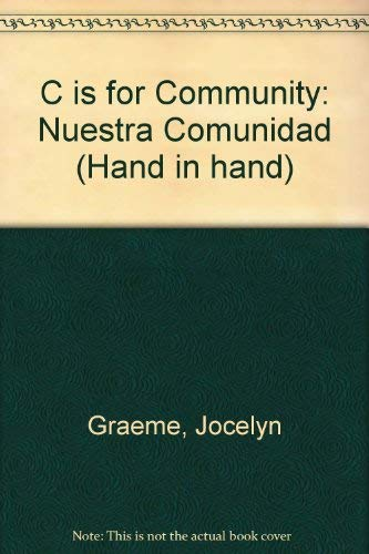 9780201546583: C is for Community: Nuestra Comunidad (Hand in hand)