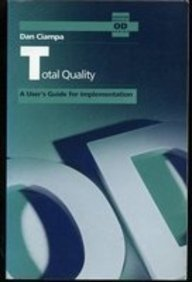 9780201549928: Total Quality: A User's Guide for Implementation (Addison-Wesley OD series)
