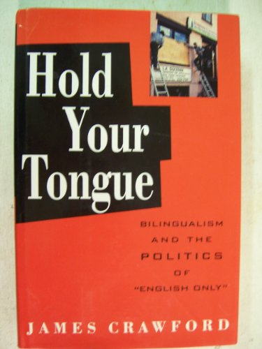 Hold Your Tongue: Bilingualism and the Politics of