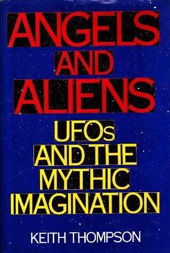 9780201550849: Angels and Aliens: UFO's and the Mythic Imagination