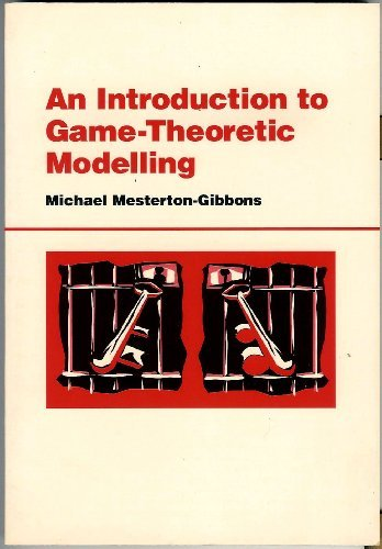 9780201554489: An Introduction To Game-theoretic Modelling