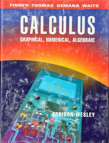 9780201554786: Calculus: Graphical, Numerical, Algebraic - Single Variable Version