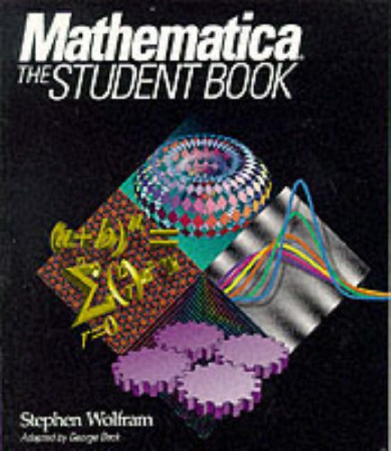 Mathematica: The Student Book: Wolfram, Stephen; Beck, George