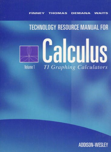 Calculus Texas Instruments Technical Resource Manual Volume 1: For Ti-81ti-82 and Ti-85 Calculators (0201555514) by Finney, Ross
