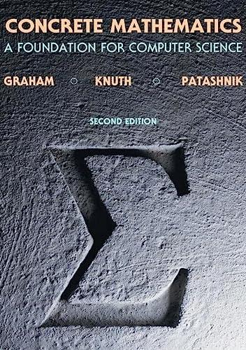 Concrete Mathematics: A Foundation for Computer Science: Graham, Ronald L.,