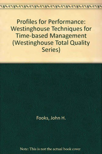 9780201563146: Profiles for Performance: Total Quality Methods for Reducing Cycle Time (Westinghouse Total Quality Series)