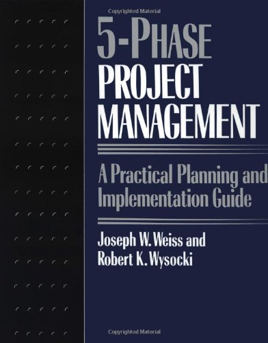 9780201563160: Five-phase Project Management: A Practical Planning And Implementation Guide