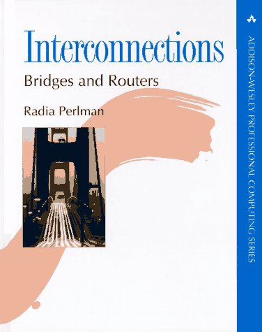 Interconnections: Bridges and Routers (Addison-Wesley Professional Computing Series): Perlman, ...
