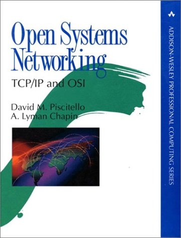 9780201563344: Open Systems Networking: Tcp/Ip and Osi (Addison-Wesley Professional Computing)