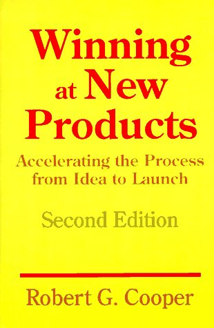 9780201563818: Winning At New Products: Accelerating The Process From Idea To Launch, Second Edition