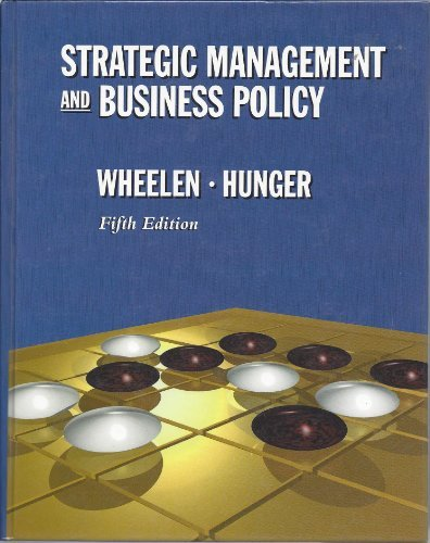 Strategic Management and Business Policy: Thomas L Wheelen,