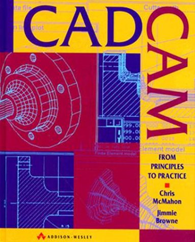 9780201565027: CADCAM: From Principles to Practice