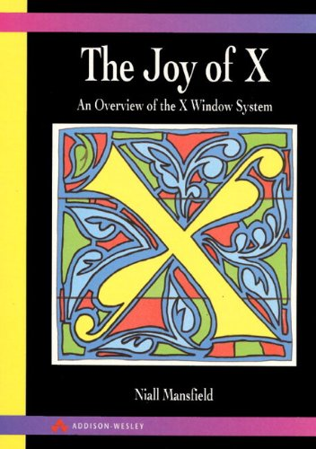 9780201565126: The Joy of X: Overview of the X Window System (2nd Edition)