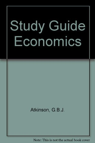 Study Guide Economics: Atkinson, G.B.J. and