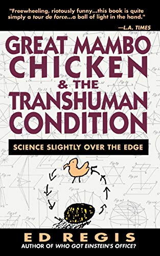 Great Mambo Chicken And The Transhuman Condition: Science Slightly Over The Edge: Regis, Ed