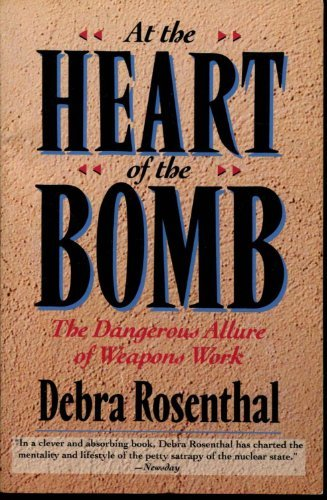 9780201567526: At the Heart of the Bomb: The Dangerous Allure of Weapons Work