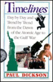 9780201567533: Timelines: Day By Day And Trend By Trend From The Dawn Of The Atomic Age To The Gulf War