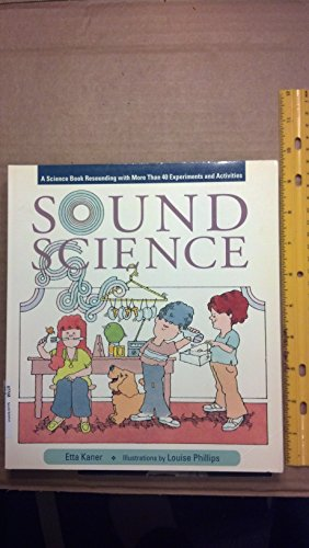 9780201567588: Sound Science: A Science Book Resounding With More Than 40 Experiments And Activities