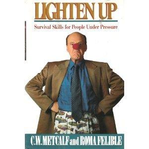 9780201567793: Lighten Up: Survival Skills For People Under Pressure (A William Patrick Book)