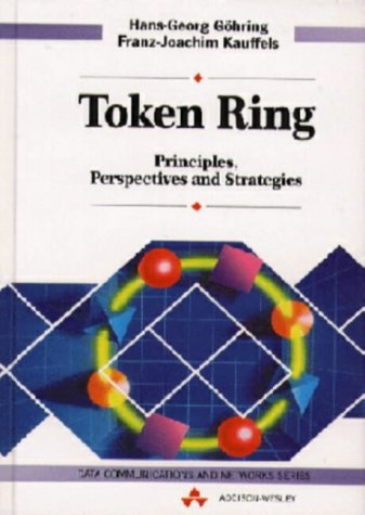 9780201568950: Token Ring: Principles, Perspective and Strategies (Data communications and networks series)
