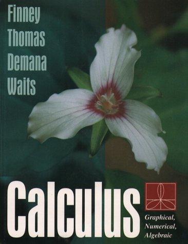 9780201569018: Calculus: Graphical Numerical Algebraic