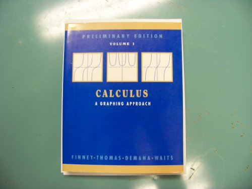 9780201569032: Calculus: a Graphical Approach Preliminary Edition: Vol 1
