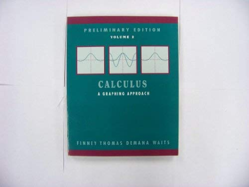 9780201569049: Calculus: a Graphical Approach Preliminary Edition: Vol 2