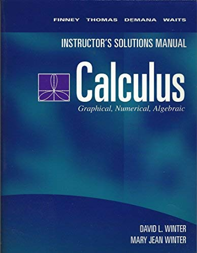 9780201569056: Calculus: Graphical, Numerical, Algebraic (Instructor's Solutions Manual)