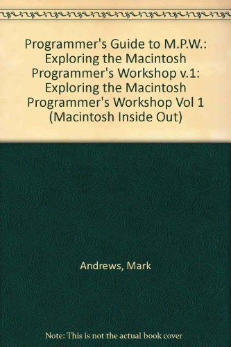9780201570113: 1: Programmer's Guide to Mpw: Exploring the Macintosh Programmer's Workshop (MACINTOSH INSIDE OUT)