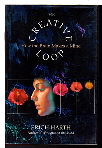 9780201570793: The Creative Loop: How the Brain Makes a Mind