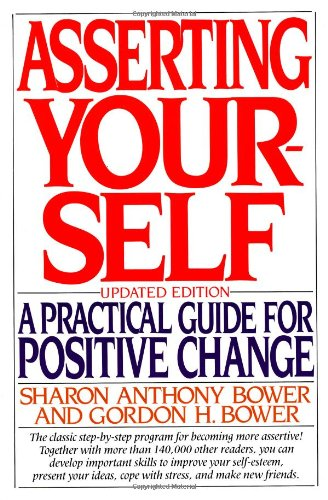 9780201570885: Asserting Yourself: A Practical Guide For Positive Change, Updated Edition