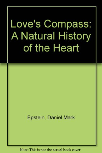 9780201570946: Love's Compass: A Natural History of the Heart
