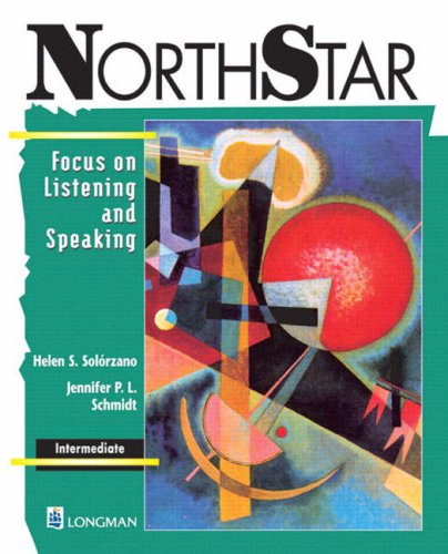 Northstar: Focus on Listening and Speaking--Intermediate: Helen S. Solorzano,