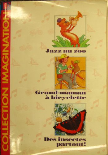 9780201573749: Collection Imagination F Big Book: Jazz au zoo; Grand-maman a bicyclette; Des insectes partout! (French Edition)