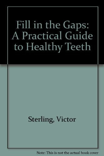 Fill in the Gaps: A Practical Guide to Healthy Teeth