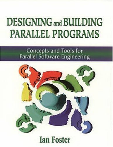 9780201575941: Designing and Building Parallel Programs: Concepts and Tools for Parallel Software Engineering