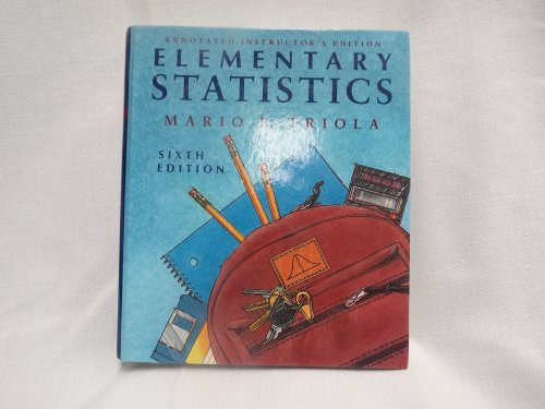 Elementary Statistics, Annotated Instructor's Edition: Triola, Mario F