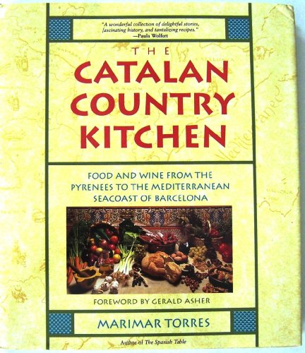 9780201577211: The Catalan Country Kitchen: Food and Wine from the Pyrenees to the Mediterranean Seacoast of Barcelona