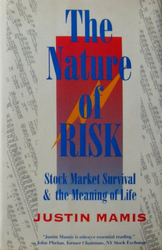 9780201577709: The Nature Of Risk: Stock Market Survival And The Meaning Of Life