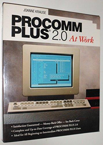 Procomm Plus 2.0 at Work: Krause, Joanne